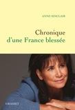 Anne Sinclair - Chronique d'une France blessée - Juillet 2015-janvier 2017.
