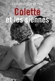 Dominique Bona - Colette et les siennes - biographie.