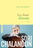 Le jour d'avant / Sorj Chalandon | Chalandon, Sorj (1952-....)