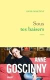 Anne Goscinny - Sous tes baisers.