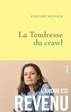 Colombe Schneck - La Tendresse du crawl.