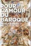 Patrick Barbier - Pour l'amour du baroque.