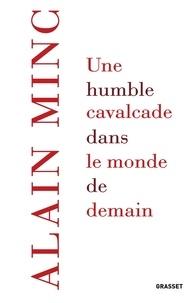 Alain Minc - Une humble cavalcade dans le monde de demain.