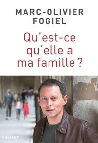 Marc-Olivier Fogiel - Qu'est-ce qu'elle a ma famille ? - récit.