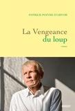 Patrick Poivre d'Arvor - La vengeance du loup - roman.