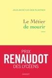 Jean-René Van der Plaetsen - Le métier de mourir - roman.