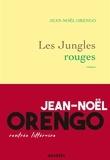 Les jungles rouges / Jean-Noël Orengo | Orengo, Jean-Noël (1975-....)