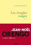 Jean-Noël Orengo - Les Jungles rouges - roman.
