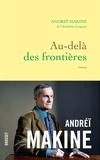 Andreï Makine - Au-delà des frontières.