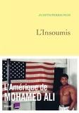 Judith Perrignon - L'insoumis - L'Amérique de Mohamed Ali - en coédition avec France Culture.