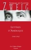 Stefan Zweig et Lotte Zweig - Lettres d'Amérique - 1940-1942.