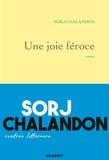 Une joie féroce / Sorj Chalandon | Chalandon, Sorj (1952-....)