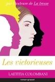 Les victorieuses : roman / Laetitia Colombani | Colombani, Laetitia (1976-....). Auteur