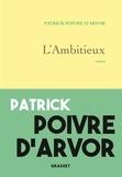 Patrick Poivre d'Arvor - La vengeance du loup Tome 2 : L'Ambitieux.