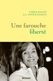 Gisèle Halimi et Annick Cojean - Une farouche liberté.