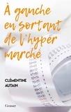 Clémentine Autain - A gauche en sortant de l'hyper marché.