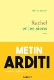Metin Arditi - Rachel et les siens.