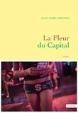 Jean-Noël Orengo - La Fleur du Capital - premier roman.