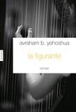 Avraham B. Yehoshua - La figurante - Traduit de l'hébreu par Jean-Luc Allouche.