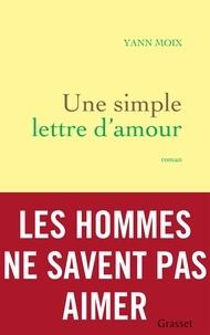 Yann Moix - Une simple lettre d'amour - roman.