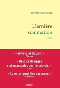 David Dufresne - Dernière sommation.