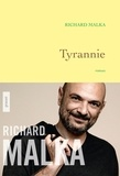 Richard Malka - Tyrannie - premier roman.