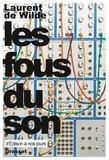 Laurent de Wilde - Les fous du son.
