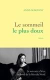 Anne Goscinny - Le sommeil le plus doux - roman.