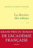 Adelaïde de Clermont-Tonnerre - Le dernier des nôtres - Une histoire d'amour interdite, à l'époque où tout était permis.
