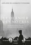 Adélaïde de Clermont-Tonnerre - Le dernier des nôtres - roman.
