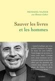 Michael Najeeb et Romain Gubert - Sauver les livres et les hommes.
