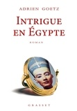 Adrien Goetz - Intrigue en Egypte.