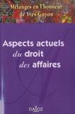 Dalloz - Aspects actuels du droit des affaires - Mélanges en l'honneur de Yves Guyon.