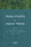 Dalloz - Notes d'arrêts  de Marcel Waline - Tome 2 : L'action de l'administration (Police -service public -responsabilité et agents publics).