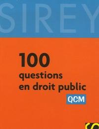 Guy Siat et Guillaume Thibault - 100 Questions en droit public.