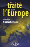 Nicolas Sarkozy - Un traité pour l'Europe.