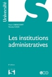 Henri Oberdorff et Nicolas Kada - Les institutions administratives.