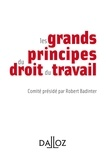 Robert Badinter - Les grands principes du droit du travail.