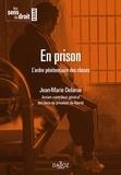 Jean-Marie Delarue - En prison - L'ordre pénitentiaire des choses.