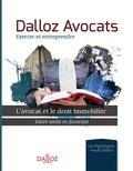 Dalloz - L'avocat et le droit immobilier - Entre unité et diversité.