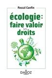 Pascal Canfin - Ecologie : faire valoir ses droits.
