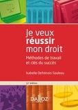 Isabelle Defrénois-Souleau - Je veux réussir mon droit - 12e ed. - Méthodes de travail et clés du succès.