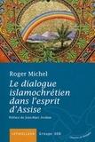 Roger Michel - Le dialogue islamochrétien dans l'esprit d'Assise.