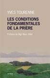 Yves Tourenne - Les conditions fondamentales de la prière - Métaphysique et prières chez Claude Tresmontant.