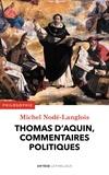 Thomas d'Aquin - Thomas d'Aquin, commentaires politiques.