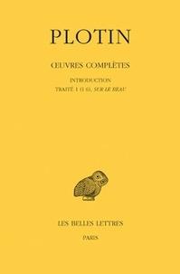 Plotin - Oeuvres complètes - Tome 1, Volume 1 : Introduction, Traité 1 (16), sur le Beau.