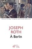 Joseph Roth - A Berlin.