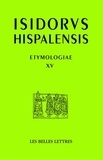 Isidore de Séville - Etymologies - Livre XV, Les constructions et les terres.