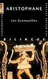 Aristophane - Les Grenouilles - Edition bilingue français-grec.