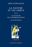 Erwin Schrödinger - La nature et les Grecs - Suivi de La clôture de la représentation.